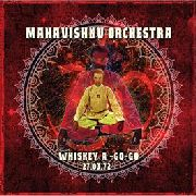 MAHAVISHNU ORCHESTRA - WHISKEY A-GO-GO, 27TH MARCH 1972 (2LP)