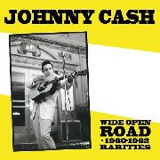 CASH, JOHNNY - WIDE OPEN ROAD: 1960-1962 RARITIES
