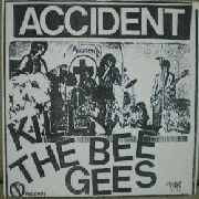 ACCIDENT (USA) - KILL THE BEE GEES