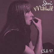 MITCHELL, JONI - CLUB 47