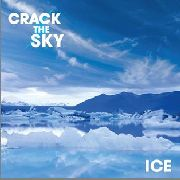 CRACK IN THE SKY - ICE