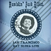 ELLIOTT, RAMBLIN' JACK - SAN FRANCISCO BAY BLUES LIVE