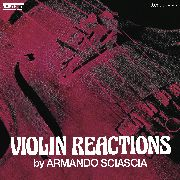 SCIASCIA, ARMANDO - VIOLIN REACTIONS