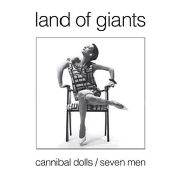 LAND OF GIANTS - CANNIBAL DOLLS/SEVEN MEN (WHITE)