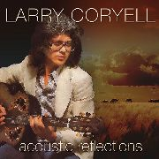 CORYELL, LARRY - ACOUSTIC REFLECTIONS