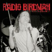 RADIO BIRDMAN - LIVE AT PADDINGTON TOWN HALL DEC. 12TH 197(+DVD)