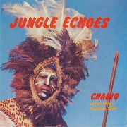 CHAINO & HIS AFRICAN PERCUSSION SAFARI - JUNGLE ECHOES