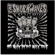 SHOCKWAVES - NO WAY IN, NO WAY OUT