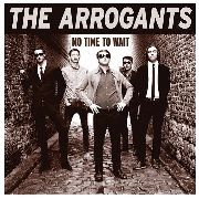 ARROGANTS - NO TIME TO WAIT