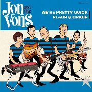 JON & THE VONS - WE'RE PRETTY QUICK