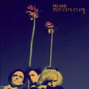 GUN CLUB - MIAMI (UK)