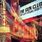 GUN CLUB - THE LAS VEGAS STORY (UK)