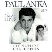 ANKA, PAUL - SIGNATURE COLLECTION: CLASSIC HITS (2LP)