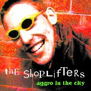 SHOPLIFTERS - AGGRO IN THE CITY