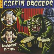 COFFIN DAGGERS - AGGRAVATIN' RHYTHMS