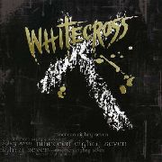 WHITECROSS - NINETEEN EIGHTY SEVEN