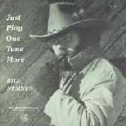 STAINES, BILL - JUST PLAY ONE TUNE MORE