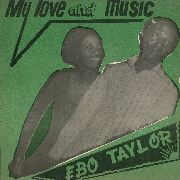 TAYLOR, EBO - MY LOVE AND MUSIC
