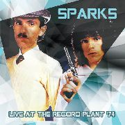 SPARKS - LIVE AT THE RECORD PLANT, CALIFORNIA, 1974
