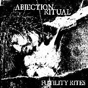 ABJECTION RITUAL - FUTILITY RITES