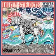 DIRTY STREETS - WHITE HORSE (COL)