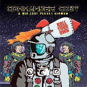 COMMANDER CODY & HIS LOST PLANET AIRMEN - ROLL YOUR OWN