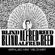 REED, BLIND ALFRED - APPALACHIAN VISIONARY (+BK)