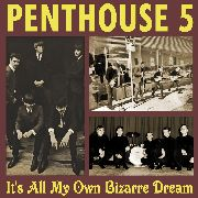 "PENTHOUSE 5 - IT'S ALL MY OWN BIZARRE DREAM (+7"")"