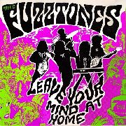 "FUZZTONES - LEAVE YOUR MIND AT HOME (+7"")"