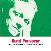 POUSSEUR, HENRI - EARLY EXPERIMENTAL ELECTRONIC MUSIC 1954-72