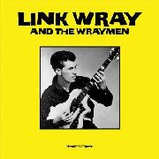WRAY, LINK -& THE WRAYMEN- - LINK WRAY & THE WRAYMEN (GER)