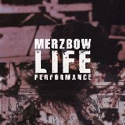 MERZBOW - LIFE PERFORMANCE