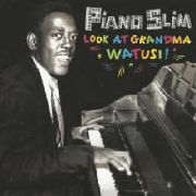 PIANO SLIM - LOOK AT GRANDMA WATUSI!