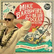 BARBWIRE, MIKE -& THE BLUE OCEAN SIX- - EL SURFISTA DE MAMBO
