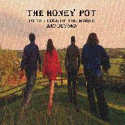 HONEY POT - TO THE EDGE OF THE WORLD AND BEYOND
