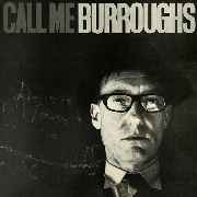 BURROUGHS, WILLIAM S. - CALL ME BURROUGHS