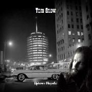 SNOW, TOM - UPTOWN HOPEFUL