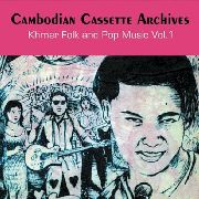 VARIOUS - CAMBODIAN CASSETTE ARCHIVES, VOL. 1