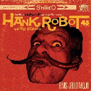 HANK ROBOT & THE ETHNICS - ELVIS-JELLO MOJO