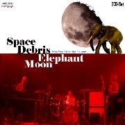 SPACE DEBRIS - ELEPHANT MOON (2CD)