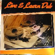 WRIGHT, DELROY -& ROOTS RADICS BAND & BROWNE BUNCH BAND- - LIVE & LEARN DUB