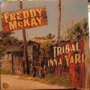 MCKAY, FREDDY - TRIBAL INNA YARD (USA)