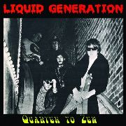LIQUID GENERATION - QUARTER TO ZEN