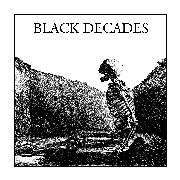 BLACK DECADES - HIDEOUS LIFE