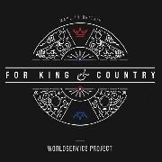 WORLDSERVICE PROJECT - FOR KING & COUNTRY