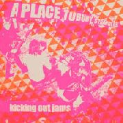 A PLACE TO BURY STRANGERS - KICKING OUT JAMS