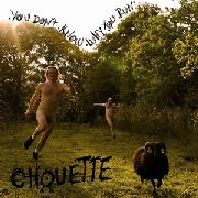 CHOUETTE - YOU DON'T KNOW WHY YOU RUN