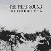 THIRD SOUND - GOSPELS OF DEGENERATION