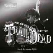 AND YOU WILL KNOW US BY THE TRAIL OF DEAD - LIVE AT ROCKPALAST 2009 (2LP)