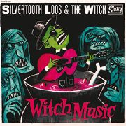 SILVERTOOTH LOOS & THE WITCH - WITCH MUSIC